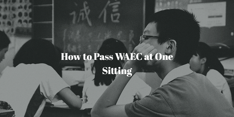 how to pass waec examination in one sitting