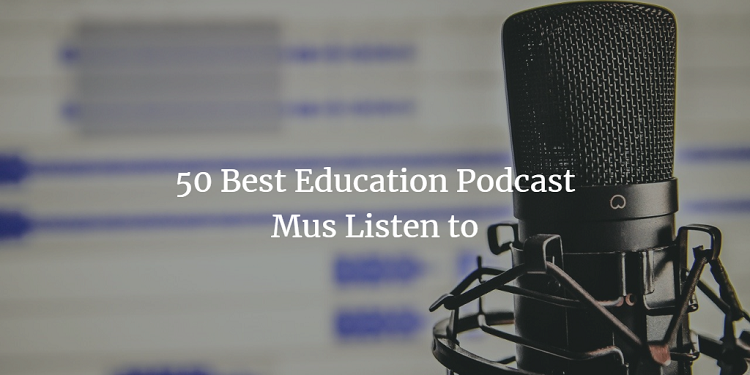 the top education podcast for teachers and parents