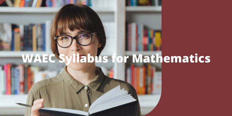 complete waec syllabus for mathematics