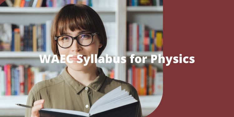 waec syllabus for physics