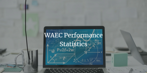 waec result performance statistics