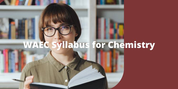 waec syllabus for chemistry